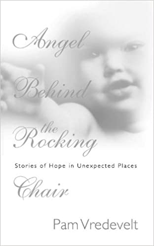 Book Angel Behind the Rocking Chair: Stories of Hope in Unexpected Places