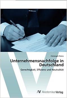 Book Unternehmensnachfolge in Deutschland: Gerechtigkeit, Effizienz und Neutralität