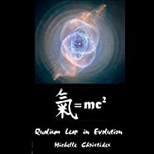 Qi=MC2 Science: Qualium Leap in Evolution (Qi=MC2 Planetary Initiation into a Qualium Leap in Evolution Book 1)