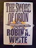 The Sword of Orion, Robin A. White, 0517588072