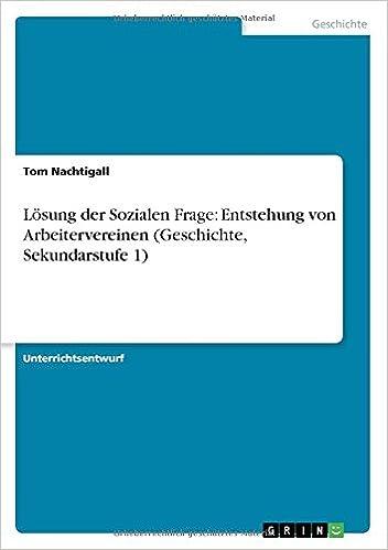 Book Lösung der Sozialen Frage: Entstehung von Arbeitervereinen (Geschichte, Sekundarstufe 1)