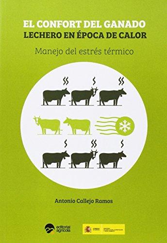 Descargar Libro Confort Del Ganado Lechero En Epoca De Calor. Manejo Del Estres Termico Antonio Callejo Ramos