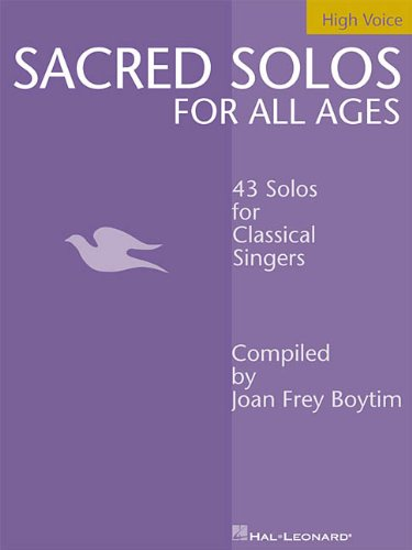 (Sacred Solos for All Ages - High Voice: High Voice Compiled by Joan Frey Boytim)