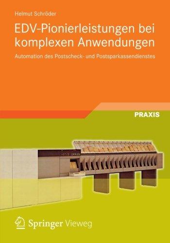 EDV-Pionierleistungen bei komplexen Anwendungen: Automation des Postscheck- und Postsparkassendienstes (German Edition) pdf