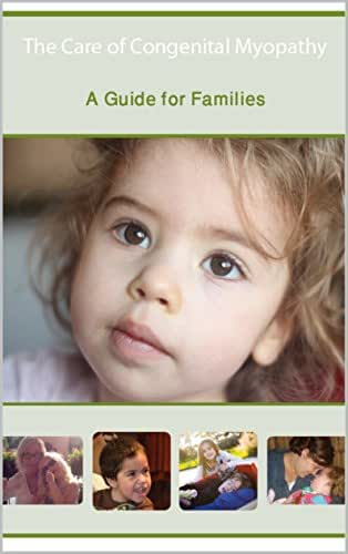 The Care of Congenital Myopathy: A Guide for Families