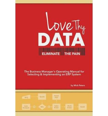 [(Love Thy Data: & Eliminate the Pain )] [Author: Mick Peters] [Mar-2014] ebook