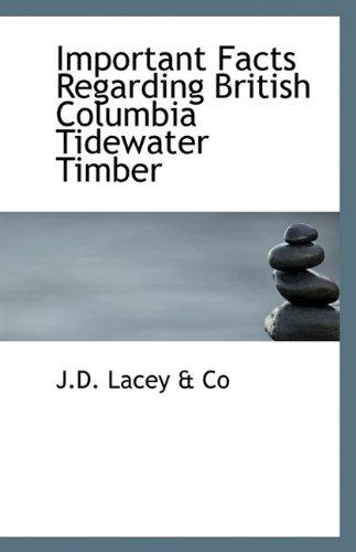 Important Facts Regarding British Columbia Tidewater Timber ebook