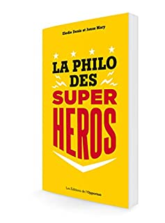 La philo des super-héros, Denis, Elodie