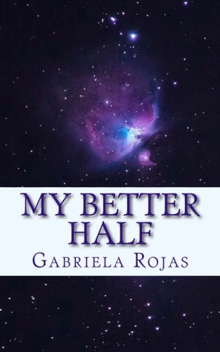My better half (M-Alf) (Volume 1) (Spanish Edition) [Gabriela Rojas] (Tapa Blanda)