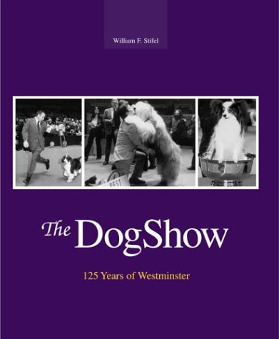 The Dog Show  125 Years Of Westminster