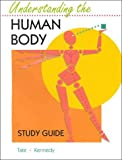 Understanding the Human Body, Tate, Philip and Seeley, Rodney R., 0801671981