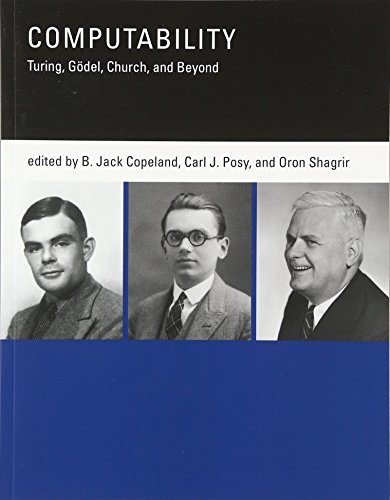 Computability: Turing, Gödel, Church, and Beyond (The MIT Press)