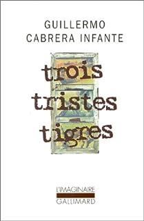 Trois tristes tigres, Cabrera Infante, Guillermo