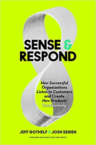 Amazon com: Sense and Respond: How Successful Organizations Listen