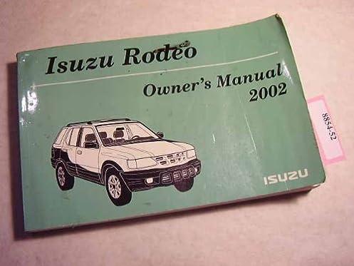 2002 isuzu rodeo owners manual isuzu amazon com books rh amazon com owners manual isuzu rodeo 2002 1999 Isuzu Rodeo
