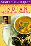 Quick and Easy Indian Vegetarian Cookery, Sandeep Chatterjee, 0563363258