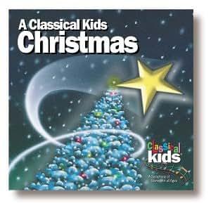 CLASSICAL KIDS - A CLASSICAL KIDS CHRISTMAS