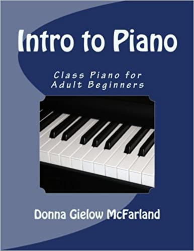 Intro to piano class piano for adult beginners donna gielow intro to piano class piano for adult beginners donna gielow mcfarland 9781490976860 amazon books fandeluxe Gallery