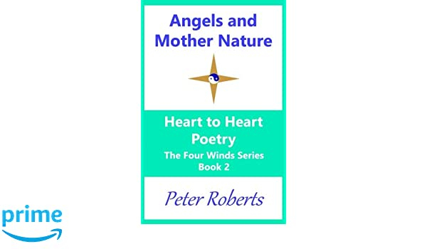 Angels And Mother Nature Heart To Heart Poetry Four Winds Volume