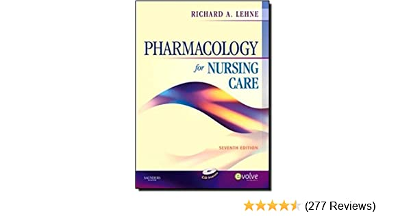 pharmacology for nursing care 7th seventh edition