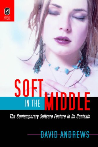 Download Soft in the Middle: The Contemporary Softcore Feature in Its Contexts pdf