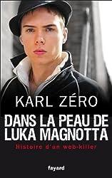 Dans la peau de Luka Magnotta : web-killer (Documents)