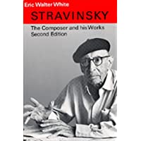 Stravinsky Rev: The Composer and His Works