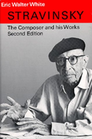 Stravinsky: The Composer and His Works