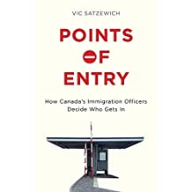 Points of Entry by Vic Satzewich (2016-02-15)