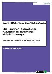 Der Einsatz Von Chondroitin Und Glucosamin Bei Degenerativen Gelenkerkrankungen