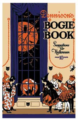 Dennison's Bogie Book -- A 1921 Guide for Vintage Decorating and Entertaining at Halloween and Thank -