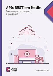 APIs REST em Kotlin: Seus serviços prontos para o mundo real