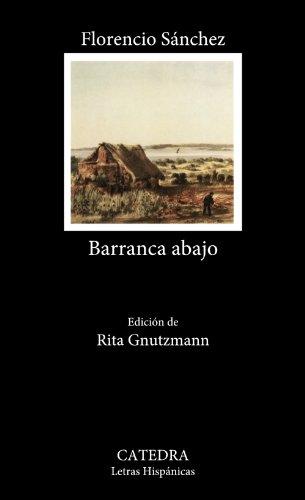 Barranca abajo (COLECCION LETRAS HISPANICAS) (Spanish Edition) - Sanchez; Florencio