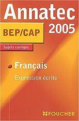 Annatec Foucher : Français Expression écrite, BEP