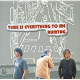 TIME IS EVERYTHING TO ME