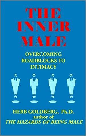The Inner Male: Overcoming Roadblocks to Intimacy