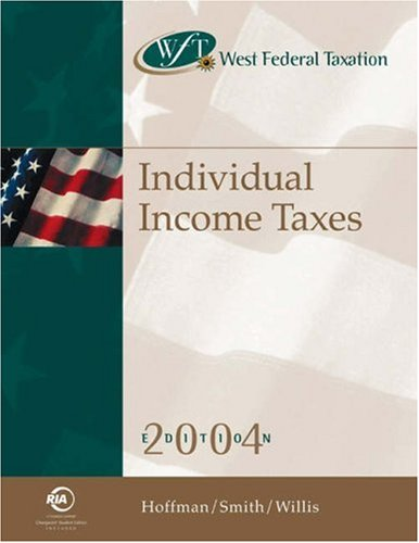 West Federal Taxation: Individual Income Taxes 2004, Professional Version (West's Federal Taxation: Individual Income Ta