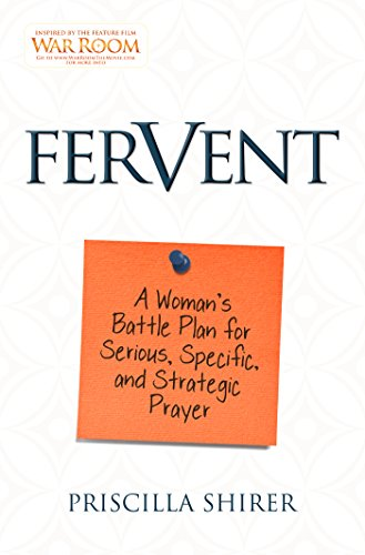 (Fervent: A Woman's Battle Plan to Serious, Specific, and Strategic Prayer)