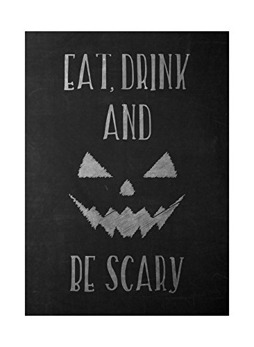 Eat Drink And Be Scary Print Pumpkin Face Picture Chalkboard Design Fun Humor Halloween Seasonal Decoration Sign Alum]()