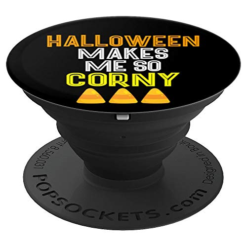 Funny Halloween Makes Me So Corny, Candy Corn Joke - PopSockets Grip and Stand for Phones and Tablets