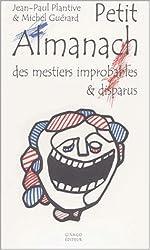 Petit Almanach des mestiers improbables & disparus