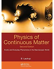 Physics of Continuous Matter: Exotic and Everyday Phenomena in the Macroscopic World