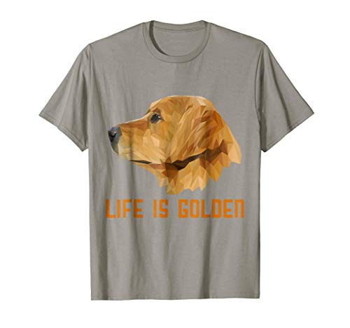 Life is Golden Retriever Dog Gift T-Shirt for Men,Women,Kids -
