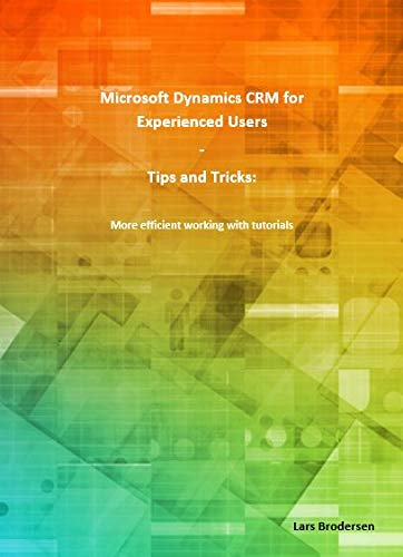 Microsoft Dynamics CRM for Experienced Users (A4): 9783981989205