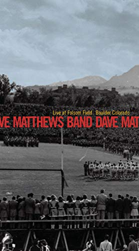 Dave Matthews Band - Live at Folsom Field Boulder Colorado (Dave Matthews Band Live At Folsom Field)