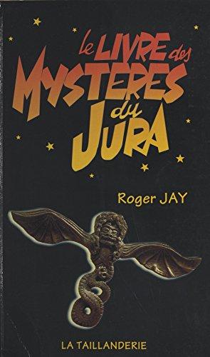 Amazon Com Le Livre Des Mysteres Du Jura French Edition