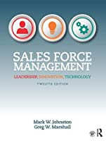 Sales Force Management: Leadership, Innovation, Technology, 12th Edition Front Cover