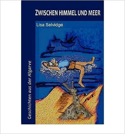 Book Zwischen Himmel Und Meer - Geschichten Aus Der Algarve (Paperback)(German) - Common