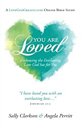 You Are Loved: Embracing the Everlasting Love God has for You