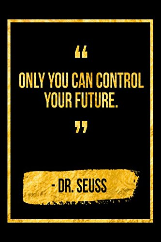 Download Only You Can Control Your Future: Black Dr Seuss Quote Designer Notebook ebook